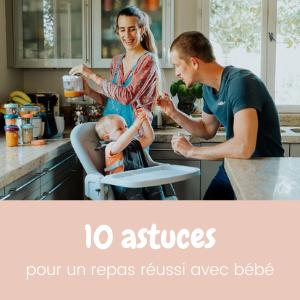 10 astuces pour un repas réussi avec bebe